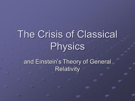 The Crisis of Classical Physics
