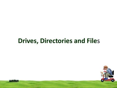 Drives, Directories and Files. A computer file is a block of arbitrary information, or resource for storing information. Computer files can be considered.