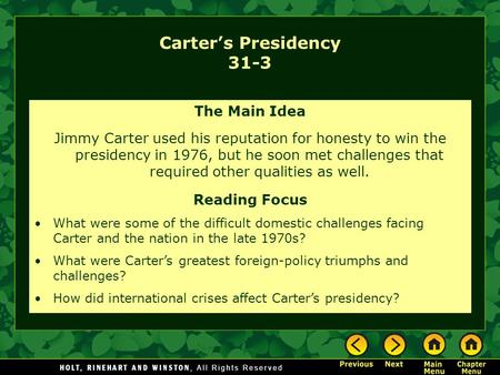 Carter's Presidency 31-3 The Main Idea Jimmy Carter used his reputation for honesty to win the presidency in 1976, but he soon met challenges that required.