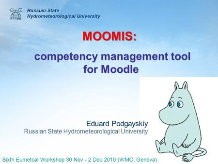 Competency management tool for Moodle competency management tool for Moodle Russian State Hydrometeorological University Eduard Podgayskiy Russian State.