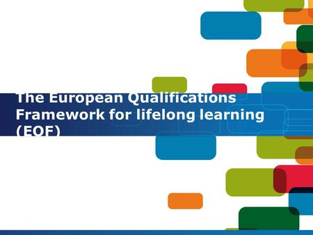 The European Qualifications Framework for lifelong learning (EQF)