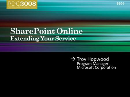  Troy Hopwood Program Manager Microsoft Corporation BB53.