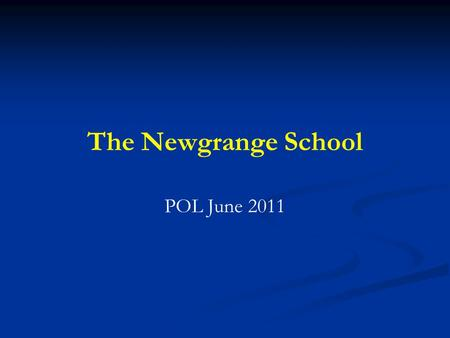 The Newgrange School POL June 2011. The Past PLC Stage 2 Goals and Progress Bring inquiry based learning to the forefront of our science program. ( Ongoing-