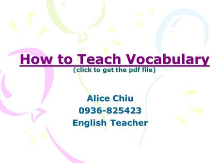How to Teach Vocabulary (click to get the pdf file)