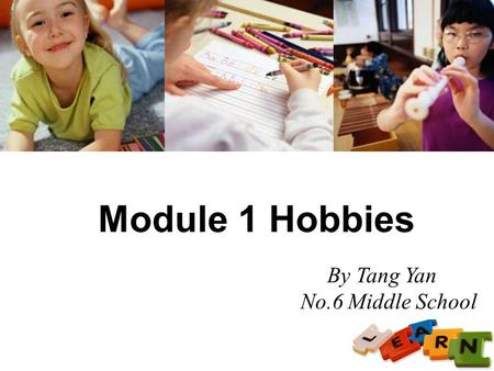 LOGO Module 1 Hobbies By Tang Yan — No.6 Middle School.