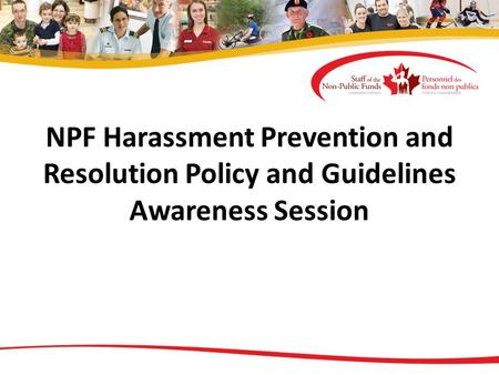 NPF Harassment Prevention and Resolution Policy and Guidelines Awareness Session.