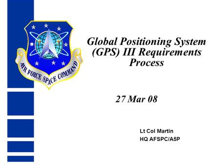 Global Positioning System (GPS) III Requirements Process