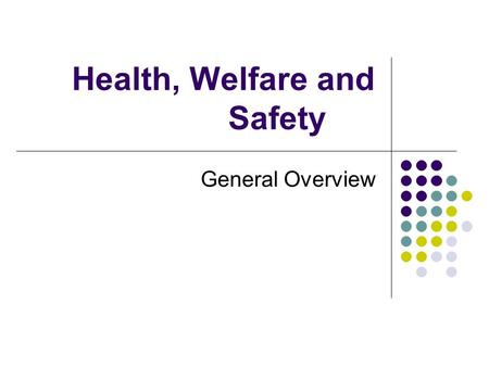 Health, Welfare and Safety General Overview. Overview Definition Program Responsibility Case Manager Responsibility Emergency Plan Contingency Plan Priority.