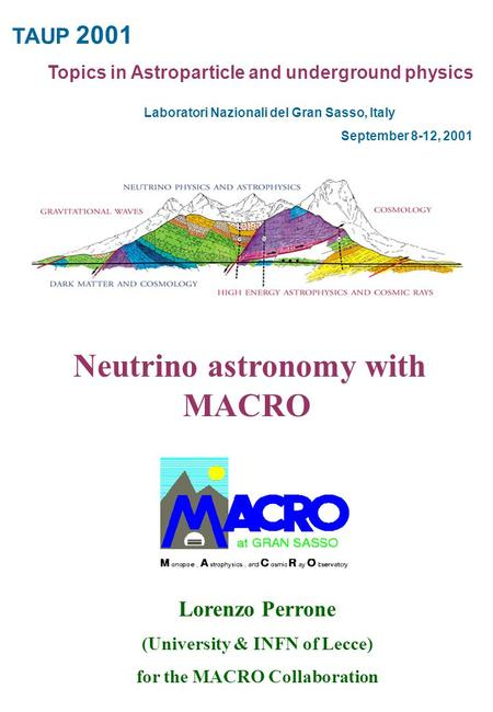 Lorenzo Perrone (University & INFN of Lecce) for the MACRO Collaboration TAUP 2001 Topics in Astroparticle and underground physics Laboratori Nazionali.