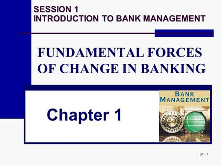 FUNDAMENTAL FORCES OF CHANGE IN BANKING