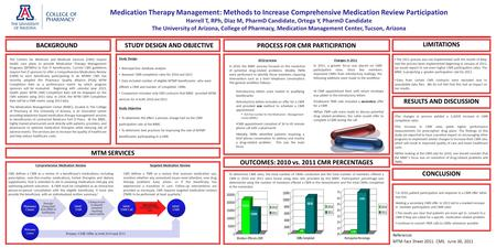 Medication Therapy Management: Methods to Increase Comprehensive Medication Review Participation Harrell T, RPh, Diaz M, PharmD Candidate, Ortega Y, PharmD.
