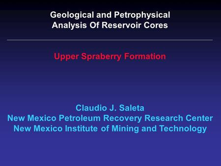 Geological and Petrophysical Analysis Of Reservoir Cores