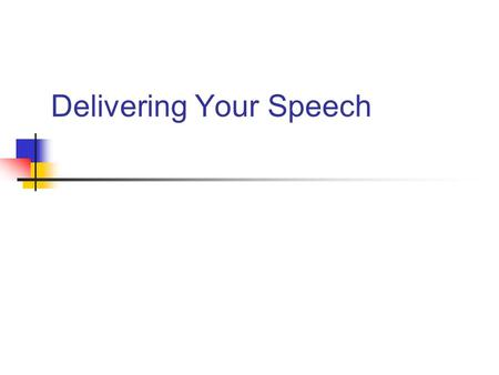 Delivering Your Speech. Why Is Delivery Important? Delivery: The way you communicate messages orally and visually through your use of voice, face, and.