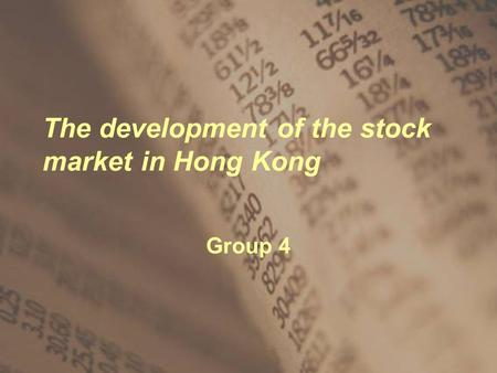 The development of the stock market in Hong Kong Group 4.