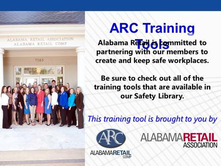 © Business & Legal Reports, Inc. 0903 Alabama Retail is committed to partnering with our members to create and keep safe workplaces. Be sure to check out.
