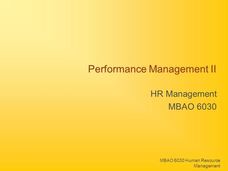 MBAO 6030 Human Resource Management Performance Management II HR Management MBAO 6030.