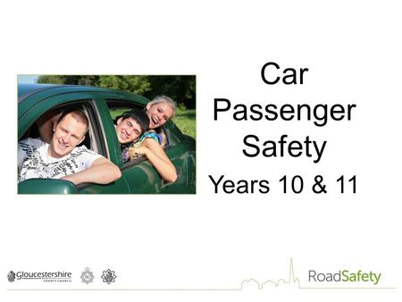 Car Passenger Safety Years 10 & 11. THE FACTS: number of people involved in road crashes every day in the UK in 2012: 5 63 468 Many of those killed and.