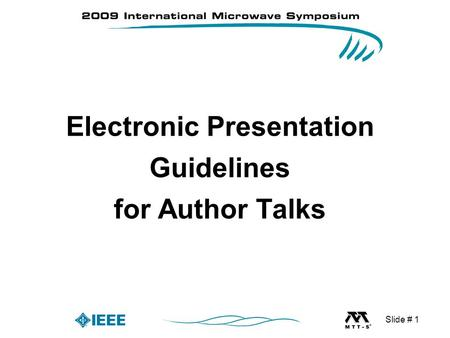 Slide # 1 Electronic Presentation Guidelines for Author Talks.