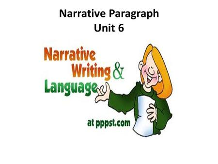 Narrative Paragraph Unit 6
