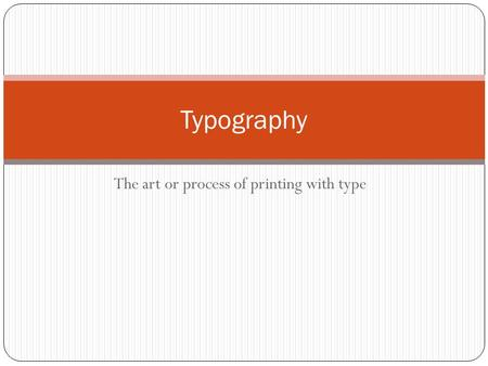 The art or process of printing with type Typography.