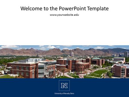 Welcome to the PowerPoint Template www.yourwebsite.edu.