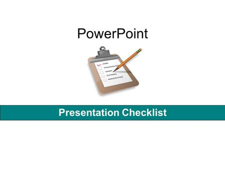 PowerPoint Presentation Checklist. Name, Class Period, Date Content Did you provide quality information? Are your slides balanced in text and visual?