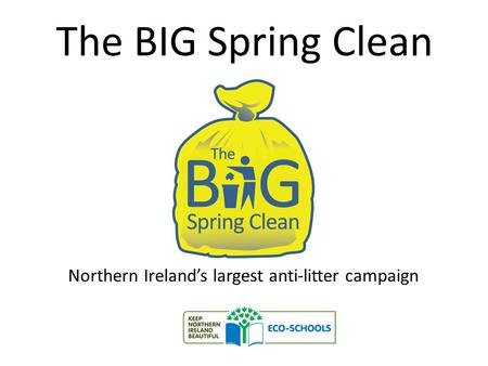 The BIG Spring Clean Northern Ireland's largest anti-litter campaign.