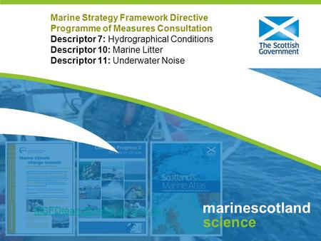 Click to edit Master title style 1 marinescotland science Marine Strategy Framework Directive Programme of Measures Consultation Descriptor 7: Hydrographical.