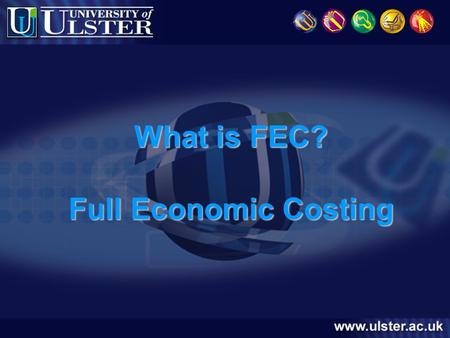 What is FEC? Full Economic Costing. Background  1998 Spending Review – Extra Research Funding  TRAC: All Universities were in deficit for research Significant.