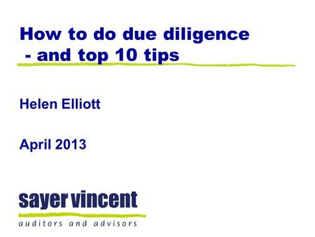 How to do due diligence - and top 10 tips Helen Elliott April 2013.