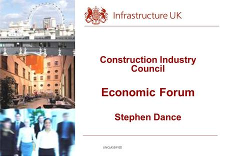 Construction Industry Council Economic Forum Stephen Dance UNCLASSIFIED.