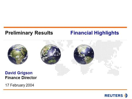 Preliminary Results David Grigson Finance Director 17 February 2004 Financial Highlights.