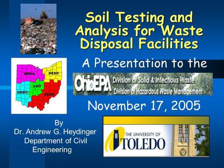 Soil Testing and Analysis for Waste Disposal Facilities A Presentation to the November 17, 2005 By Dr. Andrew G. Heydinger Department of Civil Engineering.