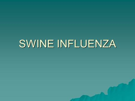 SWINE INFLUENZA. WHO raises pandemic flu alert level to phase 5  April 29, 2009 — GENEVA – The World Health Organization has raised its pandemic alert.
