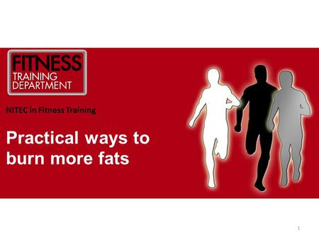 Practical ways to burn more fats NITEC in Fitness Training 1.