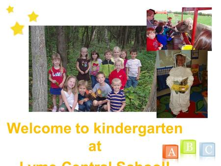 Welcome to kindergarten at Lyme Central School!. Before We Begin… Please be sure that you have signed in and provided us with your most up-to-date information.