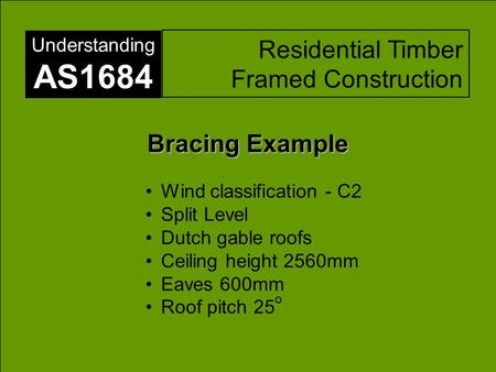 AS1684 Residential Timber Framed Construction Bracing Example