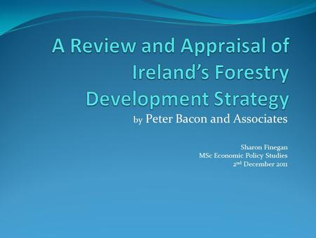 By Peter Bacon and Associates Sharon Finegan MSc Economic Policy Studies 2 nd December 2011.
