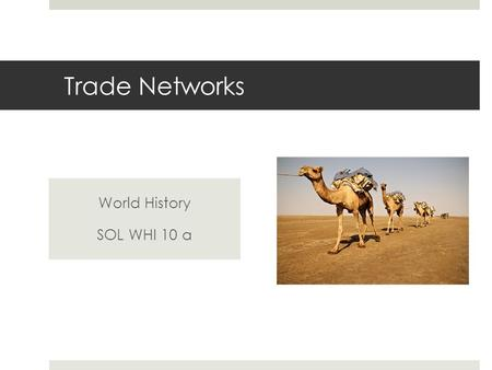 Trade Networks World History SOL WHI 10 a.