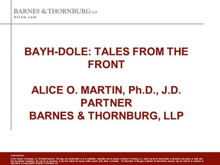 CONFIDENTIAL © 2012 Barnes & Thornburg LLP. All Rights Reserved. This page, and all information on it, is confidential, proprietary and the property of.