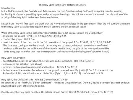 The Holy Spirit in the New Testament Letters Introduction In the Old Testament, the Gospels, and Acts, we saw the Holy Spirit revealing God's will, equipping.