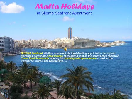 Malta Holidays in Sliema Seafront Apartment SLIEMA Seafront 4th floor apartment. An ideal dwelling appointed to the highest standards, boasting the best.