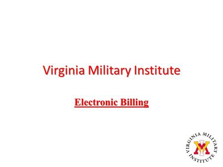 Virginia Military Institute Electronic Billing. Electronic Bill Notification The Student Accounting Office will send an email to the VMI cadet email account.