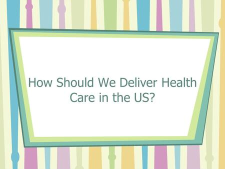 How Should We Deliver Health Care in the US?. AMSA's 4 Strategic Priorities Fighting for Universal Health Care Eliminating Health Disparities Advocating.