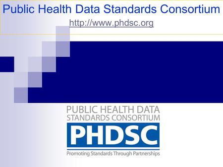 Public Health Data Standards Consortium   ""