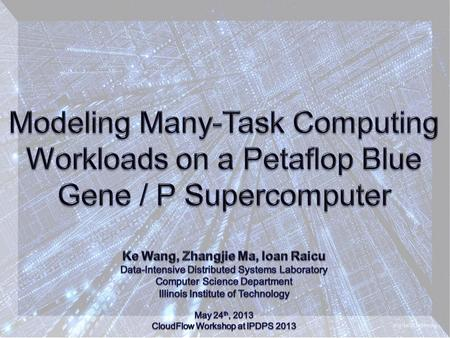 Introduction Background Knowledge Workload Modeling Related Work Conclusion & Future Work Modeling Many-Task Computing Workloads on a Petaflop Blue Gene.