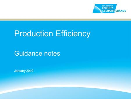 Production Efficiency Guidance notes January 2010.