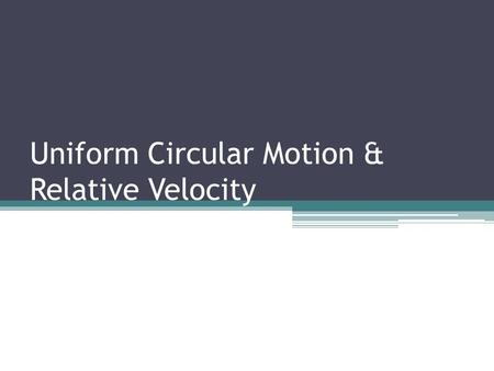 Uniform Circular Motion & Relative Velocity. Seatwork #2 A man trapped in a valley desperately fires a signal flare into the air. The man is standing.