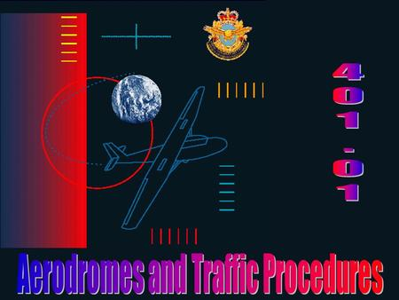 Aerodromes and Traffic Procedures