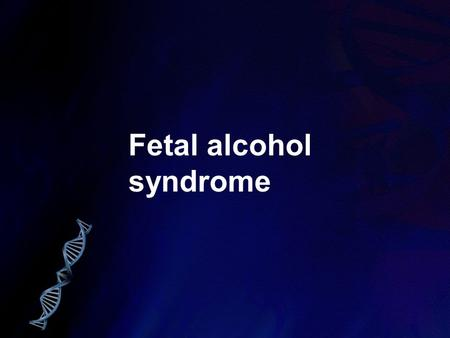 Fetal alcohol syndrome